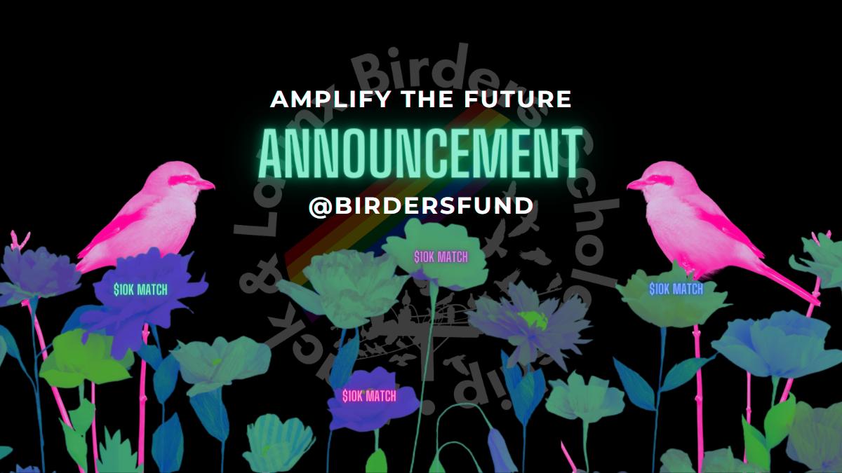 Amplify the Future Announcement @ BirdersFund $10K Match