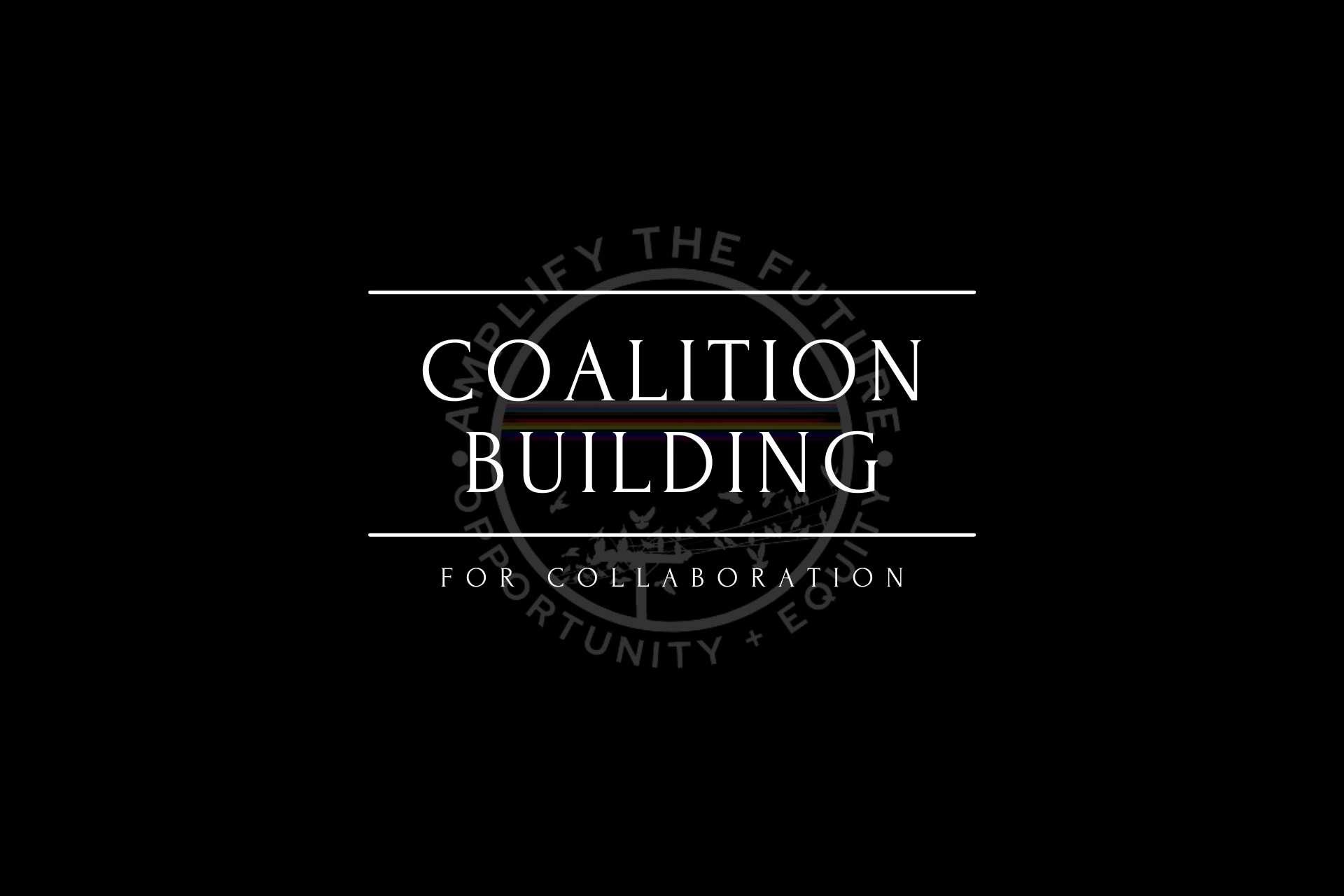 Text: Coalition Building: For Collaboration